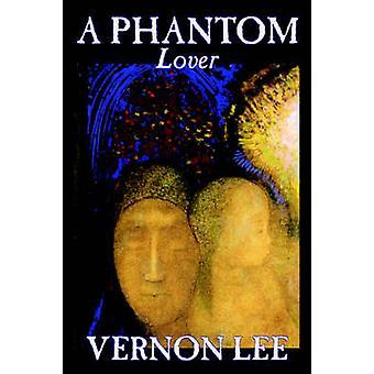 Um amante fantasma por Vernon Lee ficção por Lee & Vernon