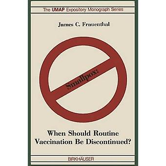 Smallpox When Should Routine Vaccination Be Discontinued by Frauenthal