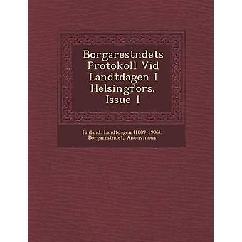 Borgarest Ndets Protokoll VID Landtdagen I Helsingfors Issue 1 by Finland Landtdagen 18091906 Borgare