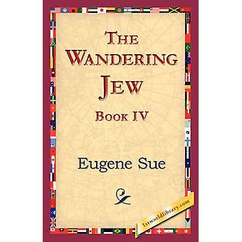 Le Juif errant livre IV par Sue & Eugene