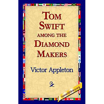 Tom Swift Among the Diamond Makers by Appleton & Victor & II