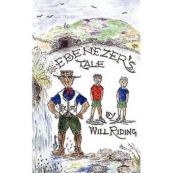 Ebenezers Tale by Riding & Will