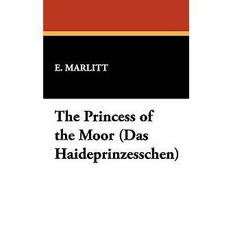 A princesa do mouro Das Haideprinzesschen por Marlitt & E.