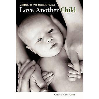 Enfants d'un autre enfant de l'amour. Theyre bénédictions. Toujours. par Jeub & Chris &. Wendy