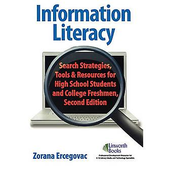 Information Literacy Search Strategies Tools  Resources for High School Students and College Freshman by Ercegovac & Zorana