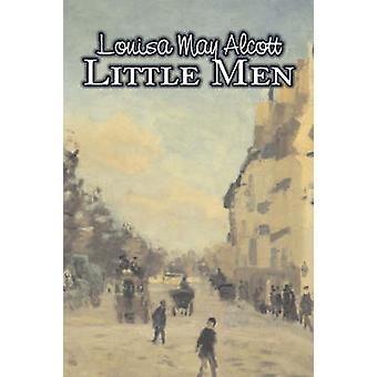 Little Men by Louisa May Alcott Fiction Family Classics by Alcott & Louisa May