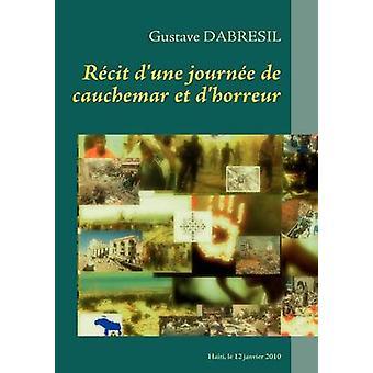 Recit dune journee de cauchemar et dhorreur di Dabresil & Gustave