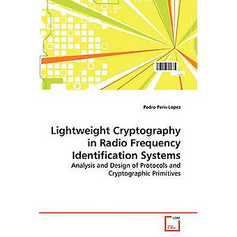 Lightweight Cryptography in Radio Frequency Identification Systems by PerisLopez & Pedro