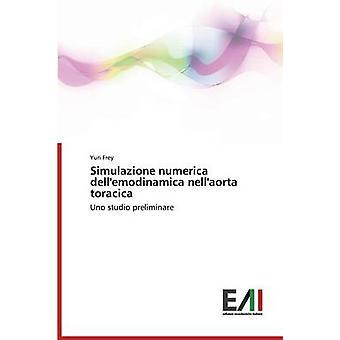 Simulazione numerica dellemodinamica nellaorta toracica by Frey Yuri