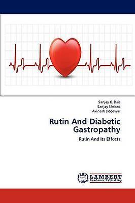 Rutin and Diabetic Gastropathy by Bais & Sanjay K.