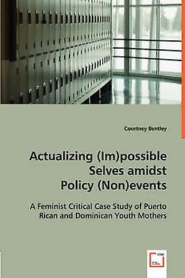 Actualizing Impossible Selves amidst Policy Nonevents by Bentley & Courtney