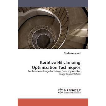 Iterative Hillclimbing Optimization Techniques by Bunyaratavej & Piya
