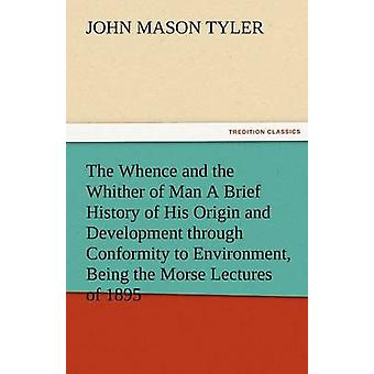 أين، وإلى أين الرجل تاريخاً موجزاً لبلده المنشأ والتنمية من خلال مطابقة للبيئة يجري المحاضرات مورس 1895 قبل تايلر & جون ماسون