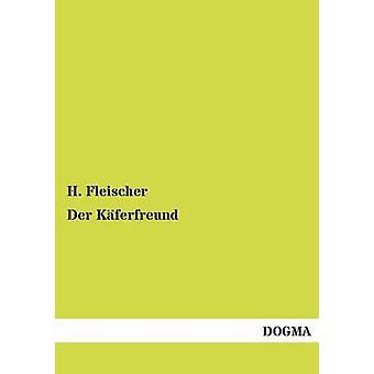Der Kferfreund by Fleischer & H.