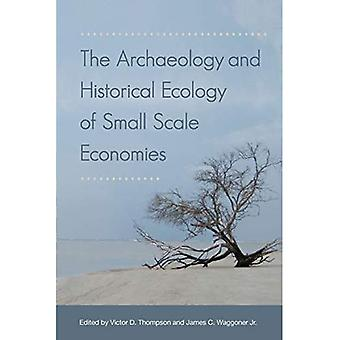The Archaeology and Historical Ecology of Small� Scale Economies
