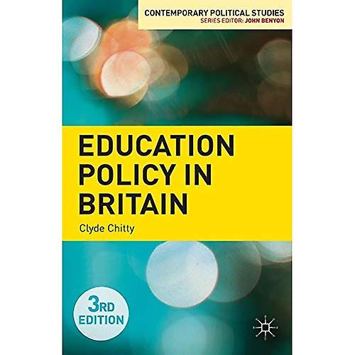 Education Policy in Britain (Contemporary Political Studies)