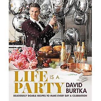 Het leven is een feestje: heerlijk uitvoerbaar recepten om elke dag een feest te maken