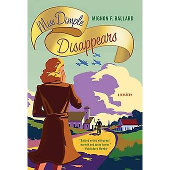 Miss Dimple Disappears by Mignon F Ballard - 9780312626822 Book