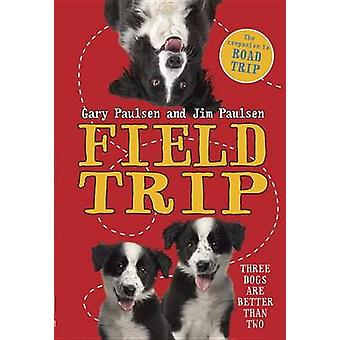 Field Trip by Gary Paulsen - Jim Paulsen - 9780553496772 Book
