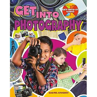 Get Into Photography by Rachel Stuckey - 9780778726432 Book