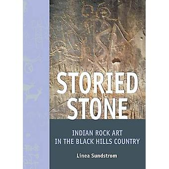 Storied Stone - Indian Rock Art of the Black Hills Country by L. Sunds