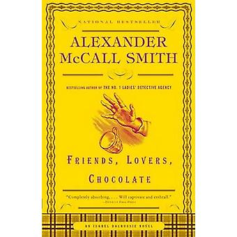 Friends - Lovers - Chocolate by Alexander McCall Smith - 978140007710