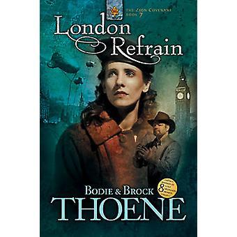 London Refrain by Bodie Thoene - Brock Thoene - 9781414303581 Book