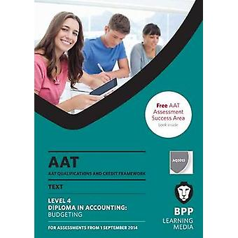 AAT Budgeting - Study Text by BPP Learning Media - 9781472709059 Book