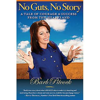 No Guts - No Story - A Tale of Courage & Success from the Heartland by
