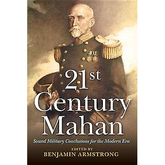 21st Century Mahan - Sound Military Conclusions for the Modern Era by