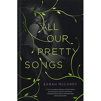 All Our Pretty Songs by Sarah McCarry - 9781680650037 Book