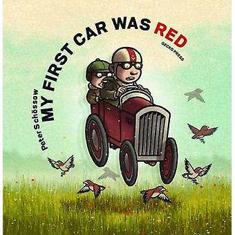 My First Car Was Red by Peter Schossow - Peter Schossow - Sally-Ann S