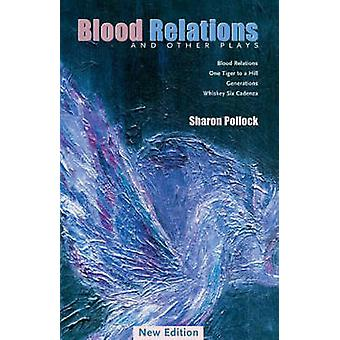 Blood Relations - And Other Plays by Sharon Pollock - 9781896300641 Bo