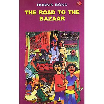 The Road to the Bazaar by Ruskin Bond - 9788171673629 Book