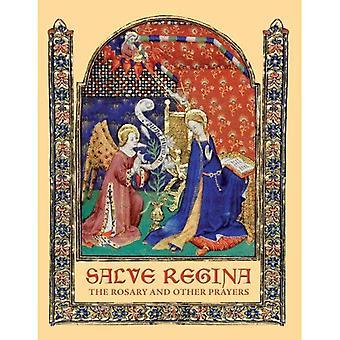 Salve Regina: Il Rosario e altre preghiere