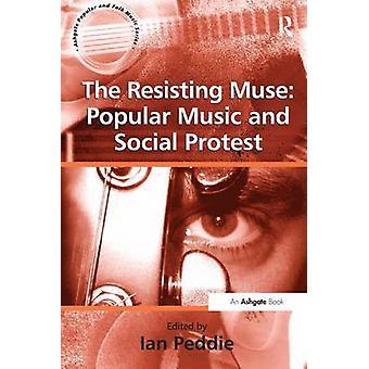 Motstå muse populærmusikk og sosiale protest av Ian Peddie