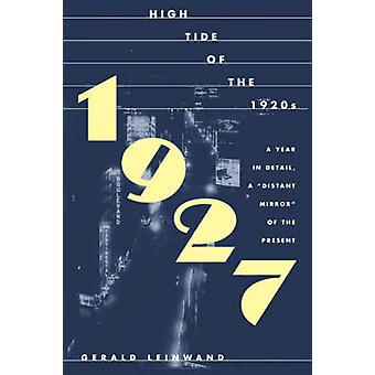 1927 - High Tide of the 1920s by Gerald Leinwand - 9781568582450 Book