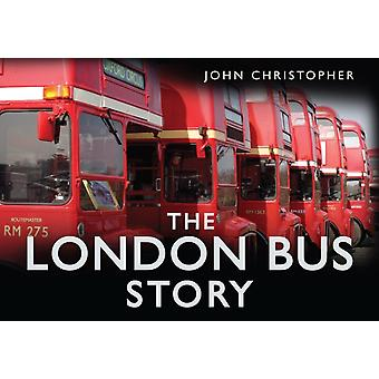 The London Bus Story (Hardcover) by John Christopher