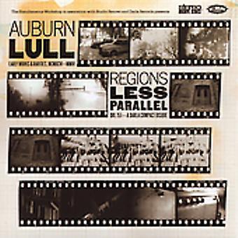 Auburn Lull - Regions Less Parallel-Early Works & Rarities [CD] USA import