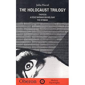 The Holocaust Trilogy by Julia Pascal