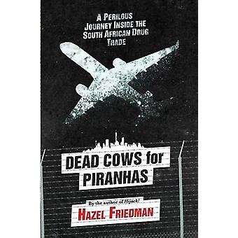 Dead Cows for Piranhas by Hazel Friedman