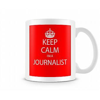 Keep Calm Im A Journalist Printed Mug Printed Mug