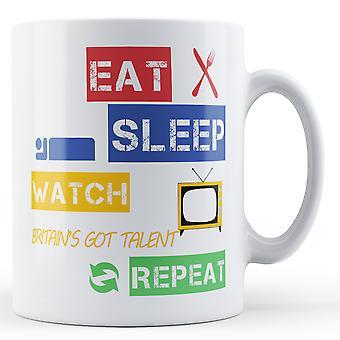 Jeść, spać, zegarek Britain Got Talent, powtórz kubek z nadrukiem