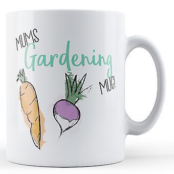 Mamusie ogrodnictwo kubek! -Kubek drukowane