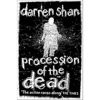 Procession of the Dead (the City Trilogy - Book 1) by Darren Shan - 9