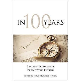 I 100 år - forutsi ledende økonomer fremtiden av Ignacio Palaci