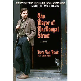 De burgemeester van Macdougal Street [editie 2013] - A Memoir door Dave Van Ro