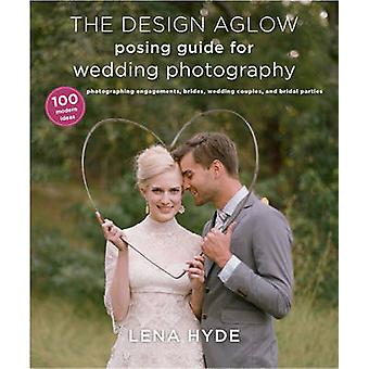 The Design Aglow Posing Guide for Wedding Photography - 100 Modern Ide