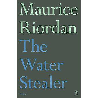The Water Stealer (Main) by Maurice Riordan - 9780571303137 Book
