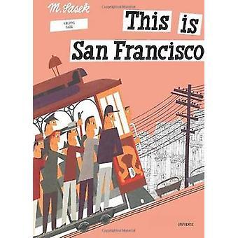 This is San Francisco by Miroslav Sasek - 9780789309624 Book